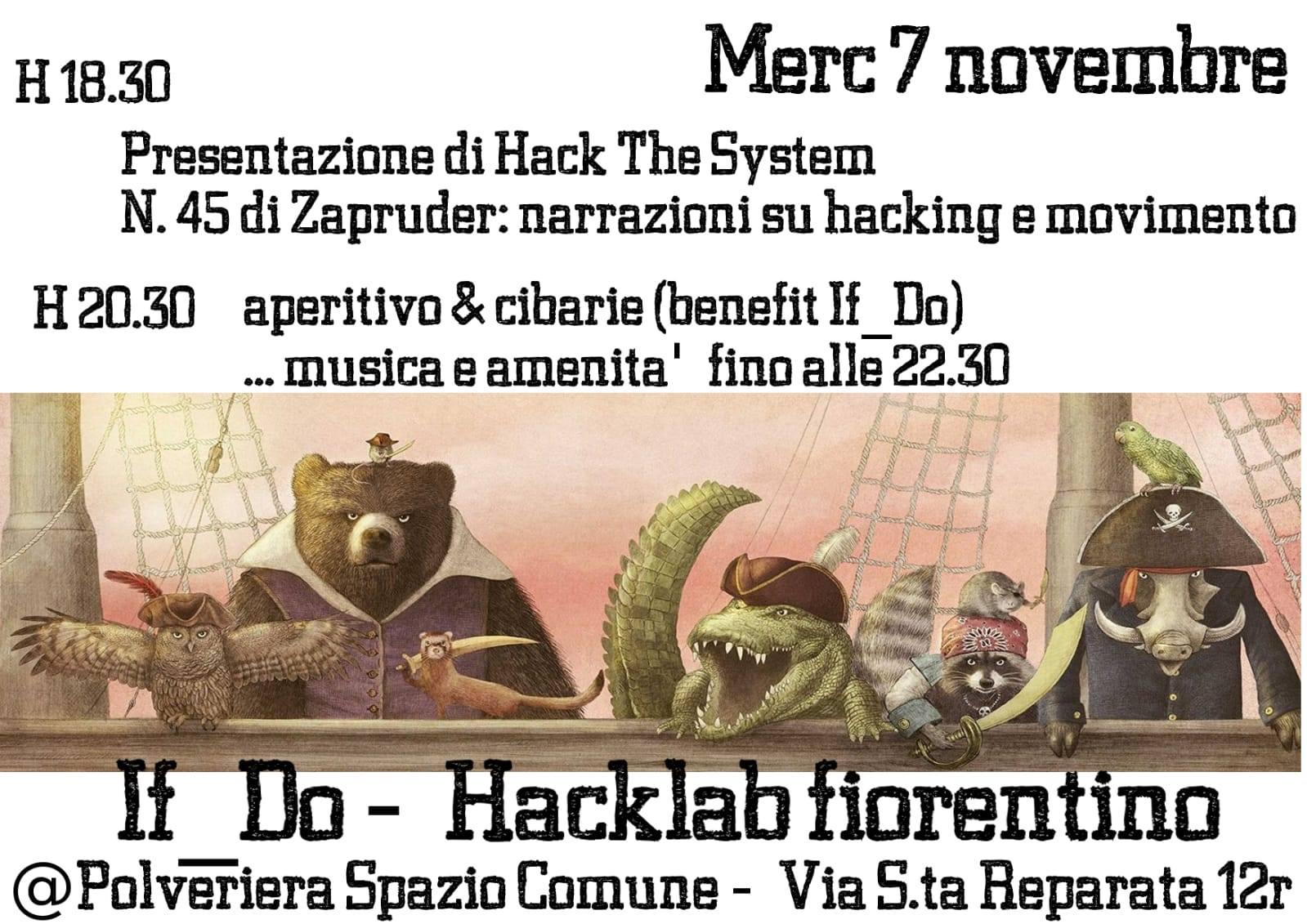 Mercoledì 7 Novembre: ore 18:30 Presentazione di Hack The System, n. 45 di Zapruder, ore 20.30 aperitivo, cibarie, musica e amenità