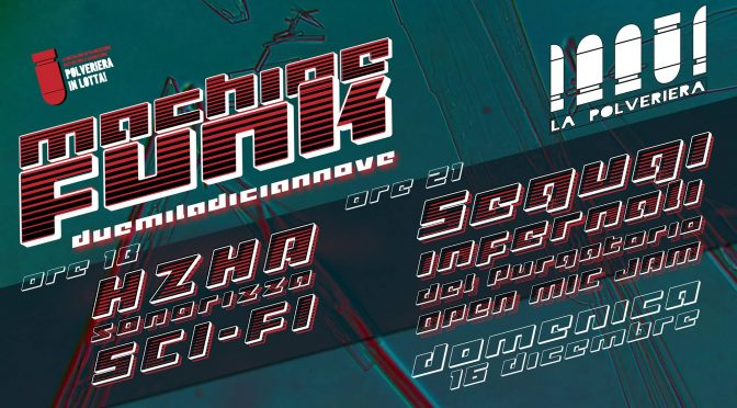 Machine Funk//2019 Polve in Lotta! con HZHA & Segugi Infernali [DOM 16]