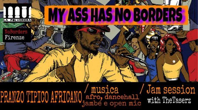 My Ass has No Borders – NO BORDERS Firenze