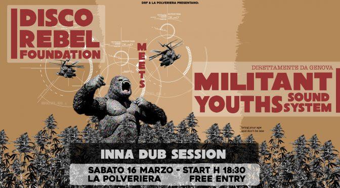 Militant Youths Hi Fi meets Disco Rebel – Sabato 16 Marzo